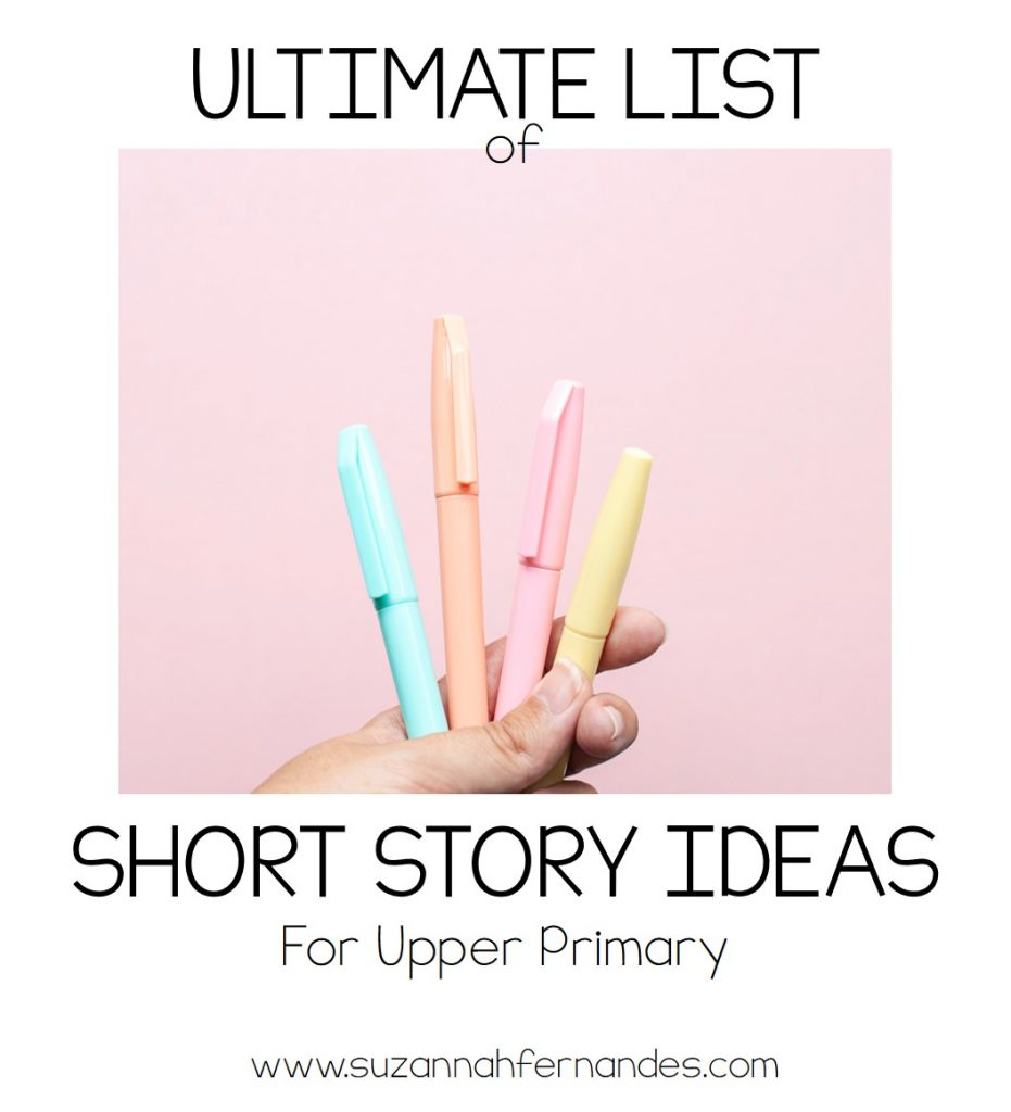 ultimate-list-short-story-ideas-for-upper-primary-www.suzannahfernandes.com